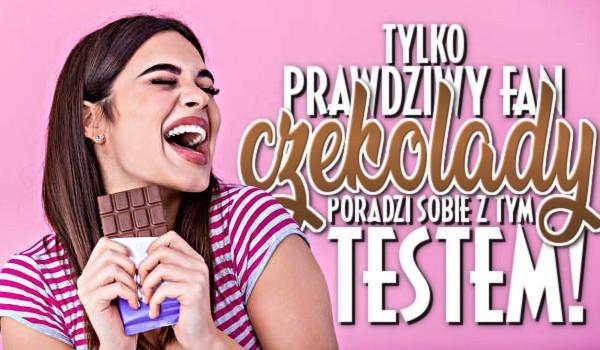 Tylko prawdziwy fan czekolady poradzi sobie z tym testem!