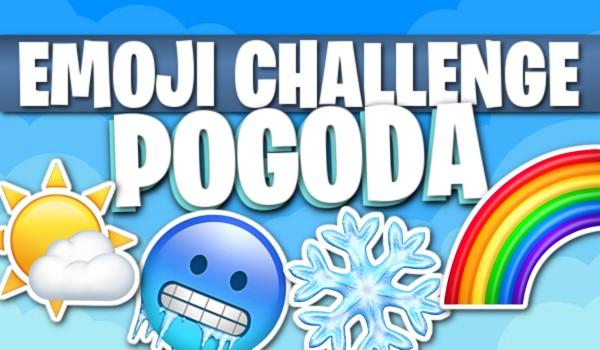 EMOJI CHALLENGE: Pogoda!