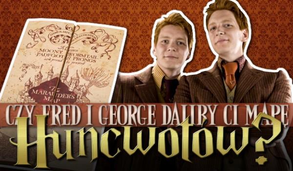 Czy Fred i George daliby Ci mapę Huncwotów?