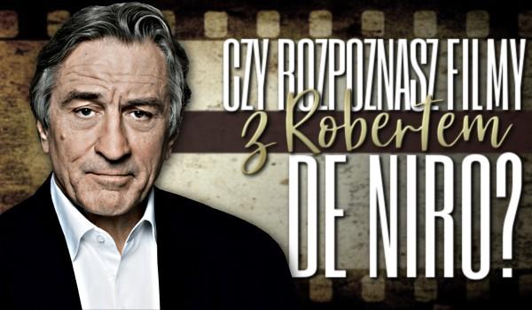 Czy rozpoznasz filmy Roberta de Niro?