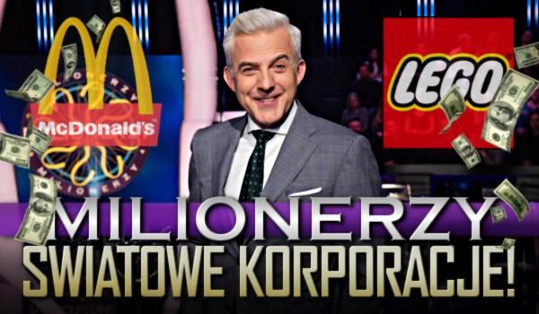 Milionerzy – edycja światowe korporacje!
