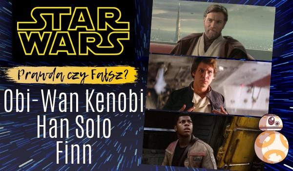 Gwiezdne Wojny: Prawda czy fałsz? – Test o Obi-Wanie Kenobi, Hanie Solo oraz Finnie!
