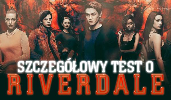 Szczegółowy test na temat Riverdale