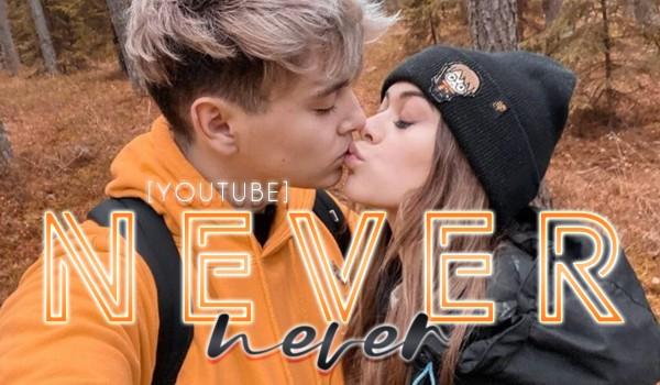 never never [YouTube] #1