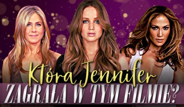 Która Jennifer zagrała w tym filmie?