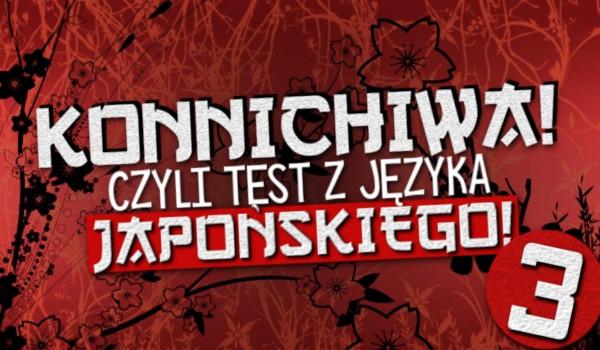 Konnichiwa! – Czyli test z języka japońskiego #3