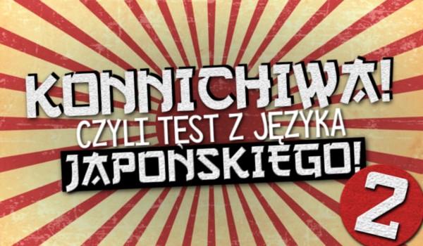 Konnichiwa! – Czyli test z języka japońskiego #2