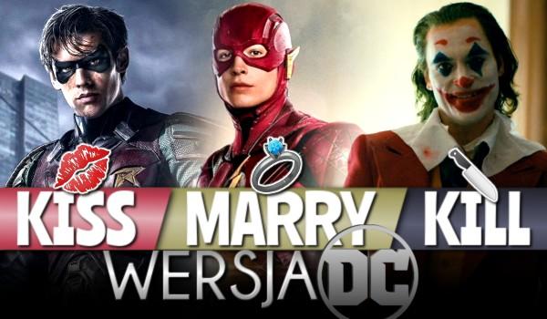 Kiss, Marry, Kill – wersja DC!