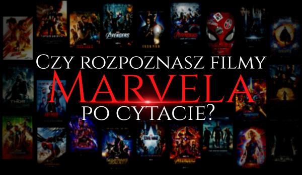 Czy rozpoznasz filmy Marvela po cytacie?