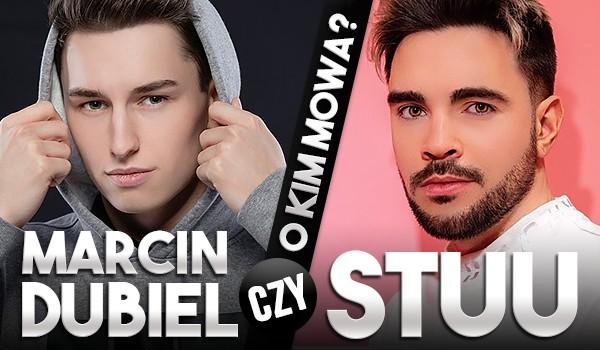 Marcin Dubiel czy Stuu? O kim mowa?