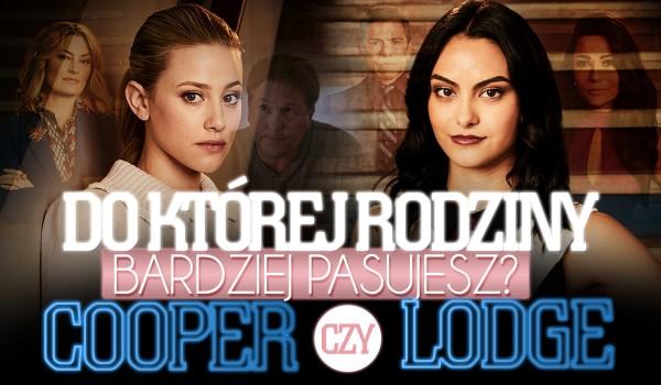 Bardziej pasujesz do rodziny Cooper czy Lodge?