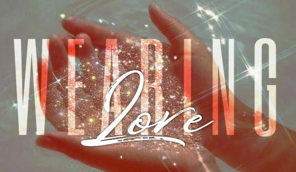 WEARING LOVE