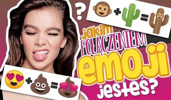 Jaką kombinacją emoji jesteś?