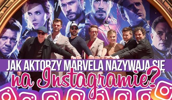 """Czy wiesz jak nazywają się aktorzy z """"Marvela"""" na """"Instagramie""""?"""