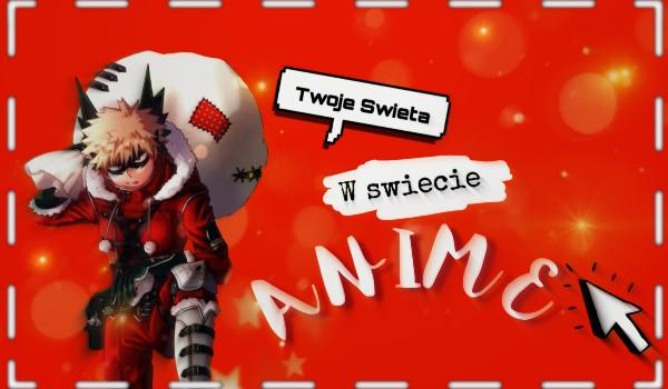 Twoje święta w świecie anime!