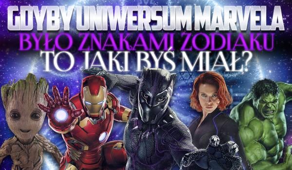 Gdyby uniwersum Marvela było znakami zodiaku, to jaki byś miał?