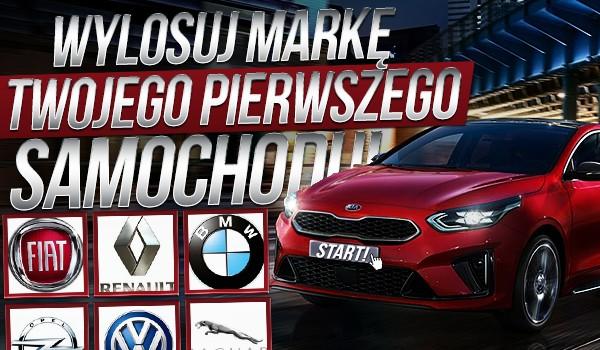 Wylosuj markę Twojego pierwszego samochodu!