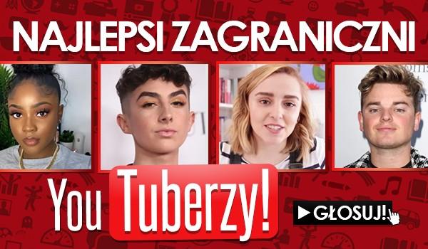 Najlepsi zagraniczni YouTuberzy – Głosowanie!