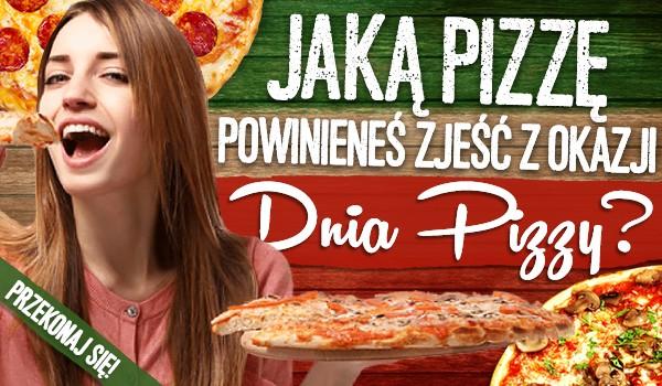 Jaką pizzę powinieneś zjeść z okazji Dnia Pizzy?