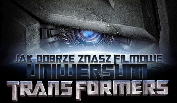 """Jak dobrze znasz filmowe uniwersum """"Transformers""""?"""