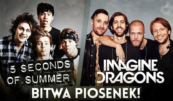 Bitwa piosenek – 5 Seconds of Summer vs Imagine Dragons!