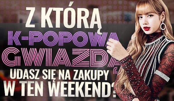 Z którą k-popową gwiazdą udasz się na zakupy w ten weekend?