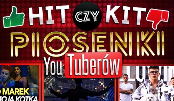 Hit czy  Kit? – Piosenki YouTuberów!