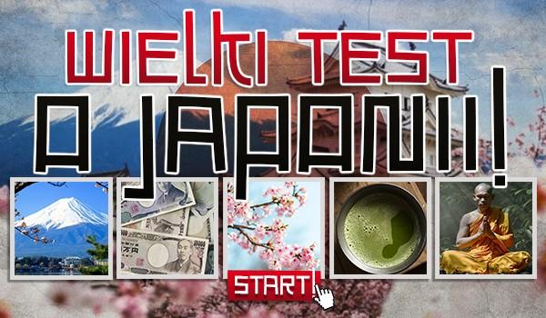 Wielki test o Japonii!