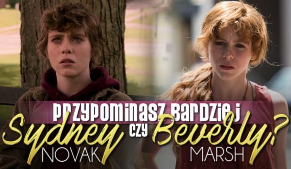 """Bardziej przypominasz Sydney Novak z """"To nie jest OK"""" czy Beverly Marsh z """"It""""?"""