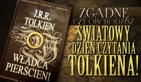 Zgadnę, czy obchodzisz Światowy Dzień Czytania Tolkiena!