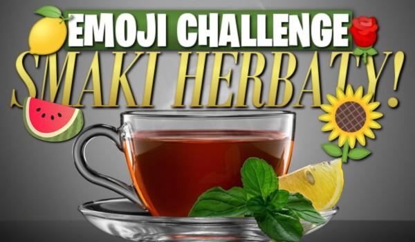 Emoji challange – Smaki herbaty!
