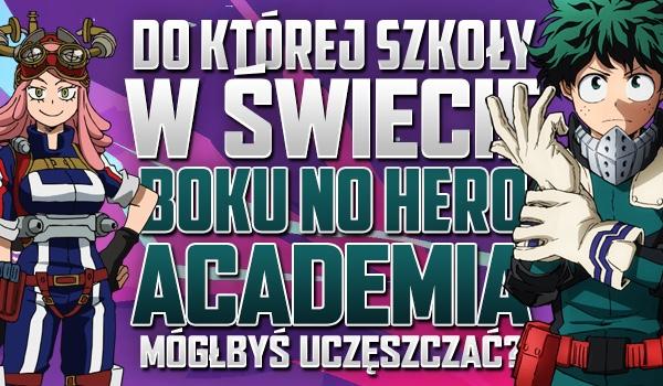 Do której szkoły w świecie Boku no Hero Academia mógłbyś uczęszczać?