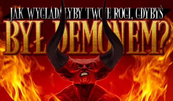 Jak wyglądałyby Twoje rogi, gdybyś był demonem? – Zdrapka!