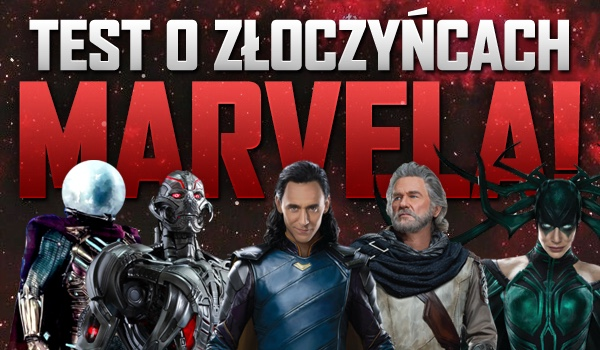"Ogólny test o złoczyńcach ""Marvela""!"