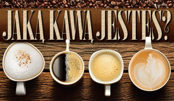 Jaką kawą jesteś?