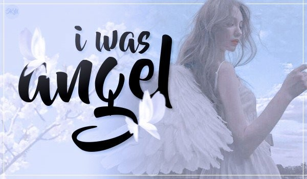 I was angel – Prolog