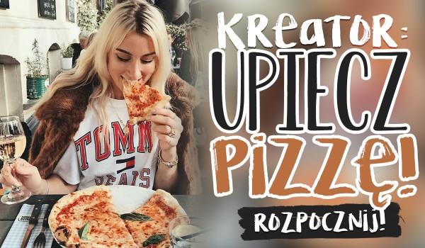 KREATOR: Upiecz pizzę!