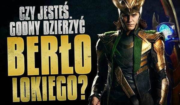 Czy jesteś godny dzierżyć berło Lokiego?