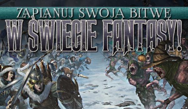 Zaplanuj swoją bitwę w świecie fantasy!