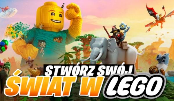 Stwórz swój świat w LEGO!