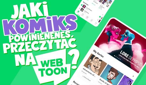 Jaki komiks na webtoonie powinieneś przeczytać?