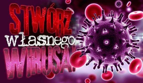 Kreator: stwórz swojego wirusa!