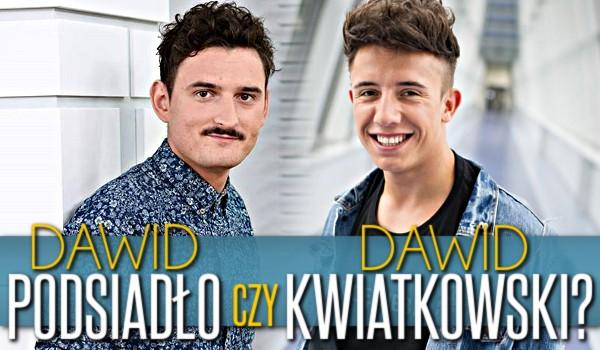 Dawid Kwiatkowski, czy Dawid Podsiadło? – o kim mowa?