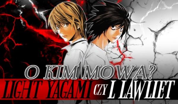 Light Yagami czy L Lawliet? – O kim mowa?