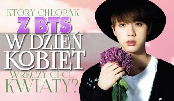 Który chłopak z BTS w Dzień Kobiet wręczy Ci bukiet kwiatów?