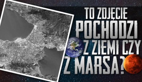Rozpoznasz, czy to zdjęcie pochodzi z Ziemi czy z Marsa?