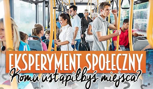 Eksperyment społeczny: Komu ustąpiłbyś miejsca?