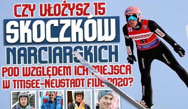 Czy ułożysz 15 skoczków narciarskich pod względem ich miejsca w Titisee-Neustadt Five 2020?
