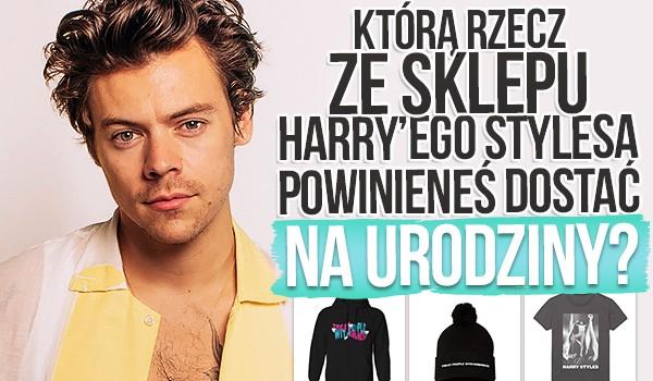 Którą rzecz ze sklepu Harry'ego Stylesa powinieneś dostać na urodziny?