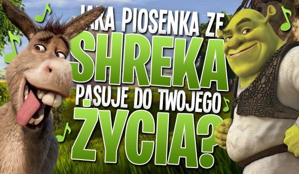 """Jaka piosenka ze """"Shreka"""" pasuje do Twojego życia?"""